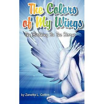 The Colors of My Wings by Collins & Zanetta Lee