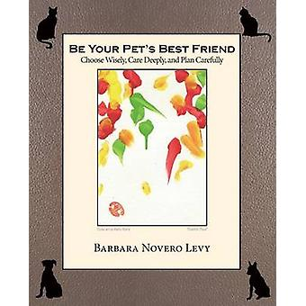 Be Your Pets Best Friend by Levy & Barbara Novero