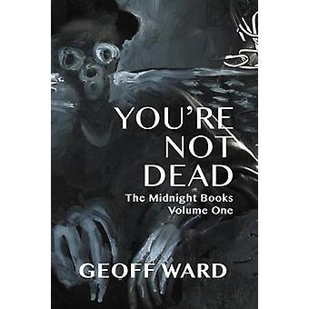 Youre Not Dead by Ward & Geoff