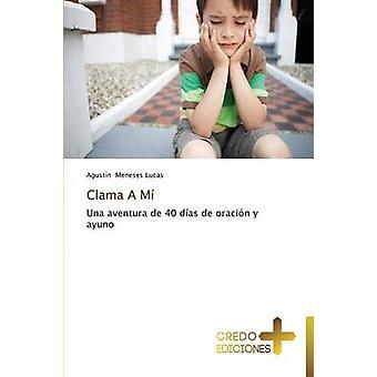Clama a Mi by Meneses Lucas Agustin