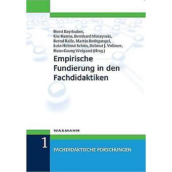 Empirische Fundierung in den Fachdidaktiken by Bayrhuber & Horst