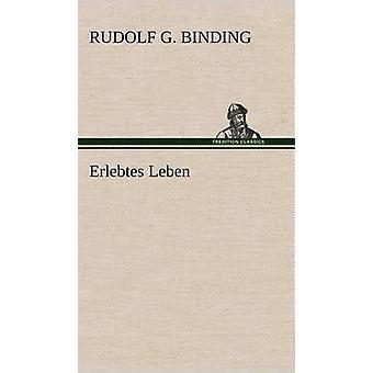 Erlebtes Leben door bindende & Rudolf G.