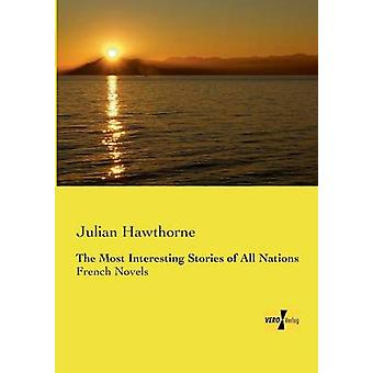 The Most Interesting Stories of All NationsFrench Novels by Hawthorne & Julian