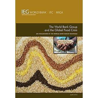 O Grupo Banco Mundial e a Crise Alimentar Global Uma Avaliação da Resposta do Grupo Banco Mundial pelo Banco Mundial