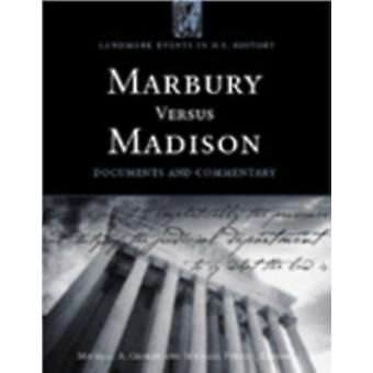 Marbury versus Madison Documents and Commentary by Graber & Mark A.