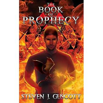 The Book of Prophecy by Guscott & Steven J.