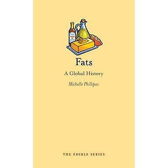 Fats A Global History von Michelle Phillipov
