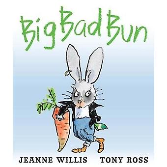 Big Bad Bun by Jeanne Willis