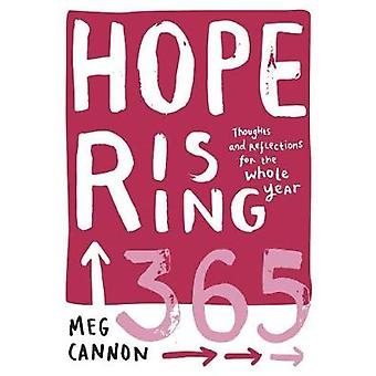 Hope Rising 365 - Thoughts And Reflections For The Whole Year by Meg C
