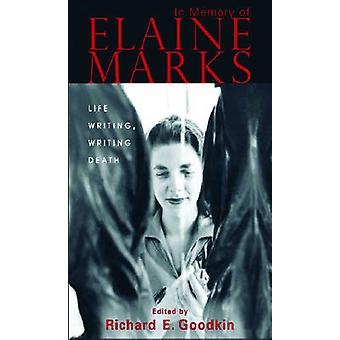 In Memory of Elaine Marks - Life Writing - Writing Death by Richard E.