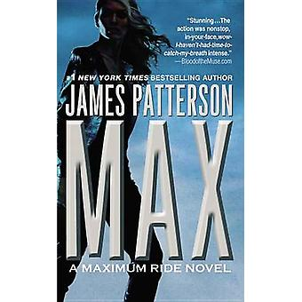 Max - A Maximum Ride Novel by James Patterson - 9780316037594 Book