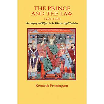 The Prince and the Law - 1200-1600 - Sovereignty and Rights in the Wes