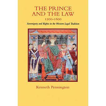 Der Prinz und das Gesetz - 1200-1600 - Souveränität und Rechte im Wes