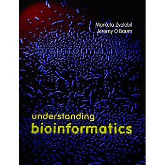 Forståelse Bioinformatik af Marketa J. Zvelebil - Jeremy O. Baum