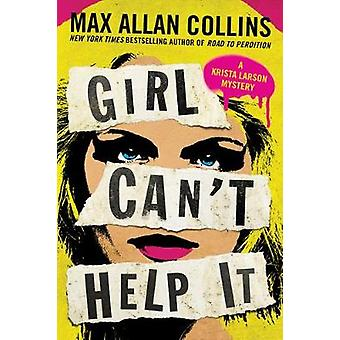 Girl Can't Help It - A Thriller by Max Allan Collins - 9781542042536 B
