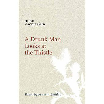 A Drunk Man Looks at the Thistle by Hugh MacDiarmid - 9781846970269 B