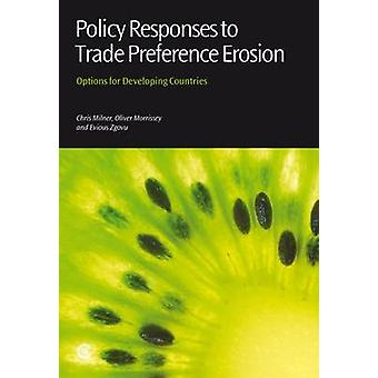 Policy Responses to Trade Preference Erosion - Options for Developing