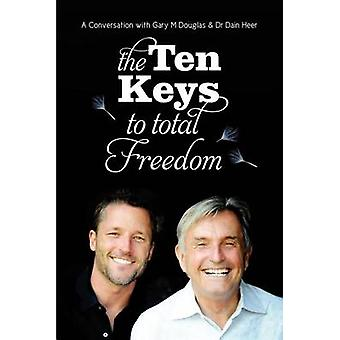 The Ten Keys to Total Freedom by Gary M Douglas - 9781939261007 Book