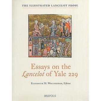 Essays on the Lancelot of Yale 229 by Elizabeth M Willingham - 978250