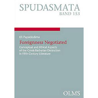 Foreignness Negotiated - Conceptual & Ethical Aspects of the Greek-Bar