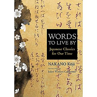 Words to Live By - Japanese Classics for Our Time by Nakano Koji - 978
