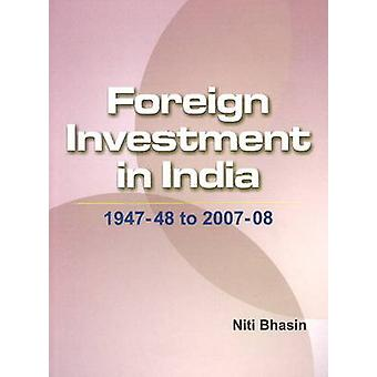 Foreign Investment in India - 1947-48 to 2007-08 by Niti Bhasin - 9788