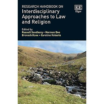 Research Handbook on Interdisciplinary Approaches to Law and Religion by Edited by Russell Sandberg & Edited by Norman Doe & Edited by Bronach Kane & Edited by Caroline Roberts