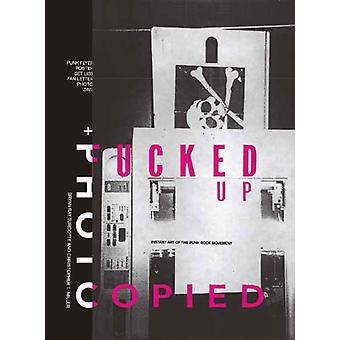 Fucked Up  Photocopied by Brian Ray Turcotte