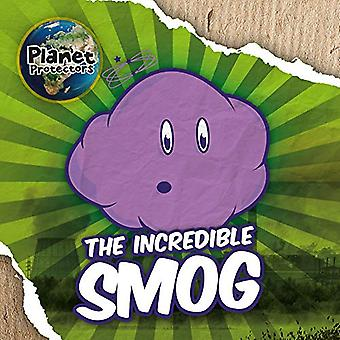 The Incredible Smog by Holly Duhig - 9781786376510 Book