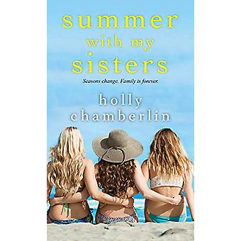 Summer with My Sisters by Holly Chamberlin - 9781496720672 Book