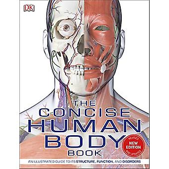 The Concise Human Body Book - An illustrated guide to its structure -