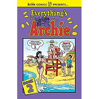 Everything's Archie Vol. 2 by ARCHIE SUPERSTARS - 9781682558072 Book