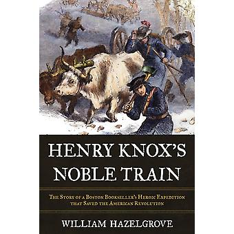 Henry Knoxs Noble Train by Hazelgrove & William