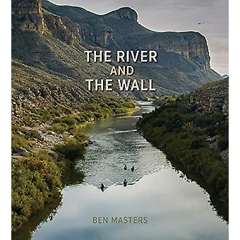 The River and the Wall by Ben Masters - 9781623497804 Book