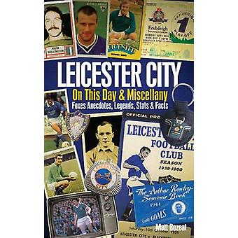 Leicester City on This Day & Miscellany - Foxes Anecdotes - Legends -