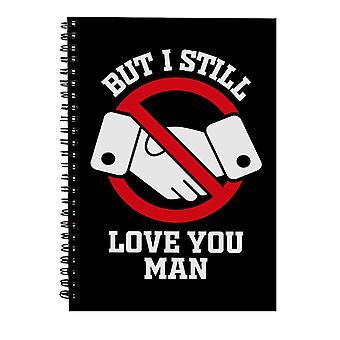 Kein Händeschütteln, aber ich liebe dich immer noch Mann Spiral Notebook