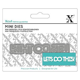 Xcut Mini Sentiment Die Let's Tee tämä!