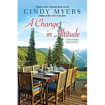 A Change In Altitude - A by Cindy Myers - 9780758294845 Book