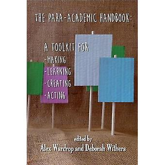 The Para-Academic Handbook - A Toolkit for Making-Learning-Creating-Ac