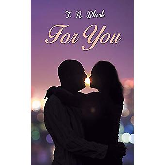 For You by T. R. Black - 9781528902830 Book