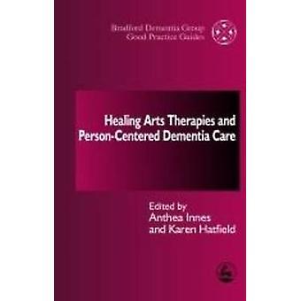 Healing Arts Therapies och Personcentrerad demensvård av Anthea Inn