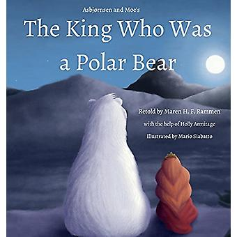 The King Who Was a Polar Bear by Maren H F Rammen - 9788230335215 Book