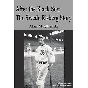 After the Black Sox: The Swede Risberg Story