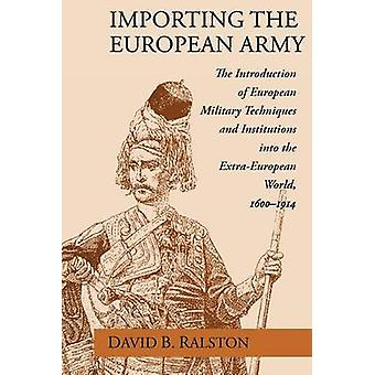 Importing the European Army by David B. Ralston