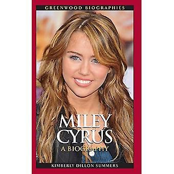 Miley Cyrus: Uma Biografia