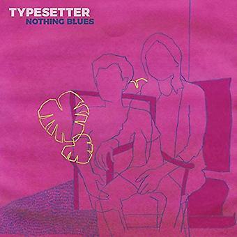 Typesetter - Nothing Blues Vinyl