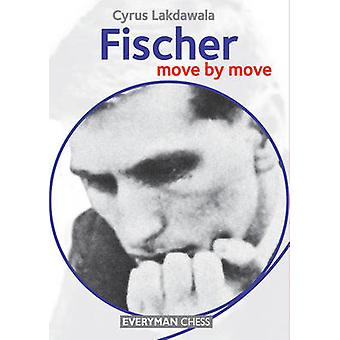Fischer Move by Move by Lakdawala & Cyrus