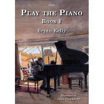 Spela Pianoboken 1 (Bryan Kelly Artist: John Newberry )