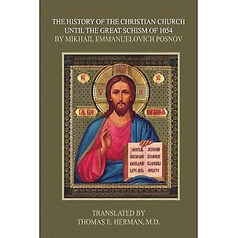The History of the Christian Church Until the Great Schism of 1054