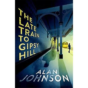 The Late Train to Gipsy Hill